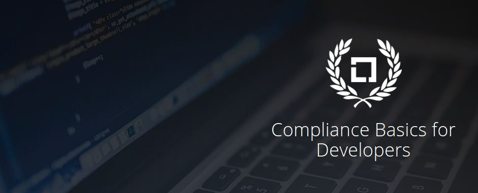 Compliance Basics for Developers